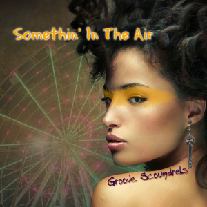 Somethin' In The Air - Groove Scoundrels
